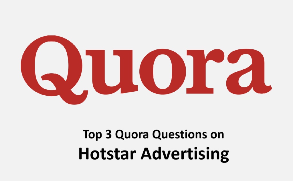 Quora questions on Hotstar Advertising